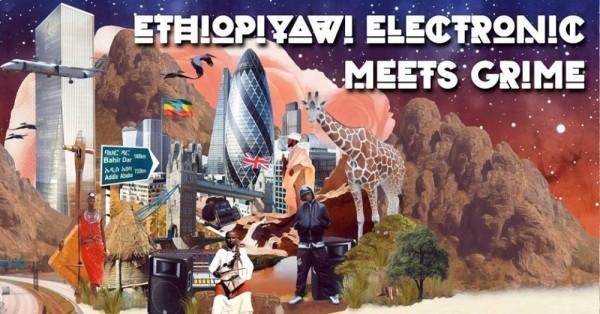 Ethiopiyawi Electronic Meets Grime