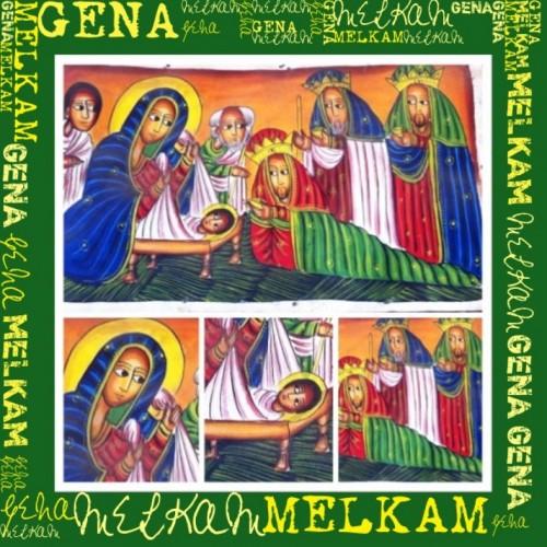 Melkam Gena (Merry Christmas)