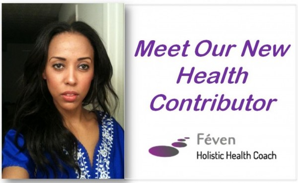Meet Feven Our New Health Contributor