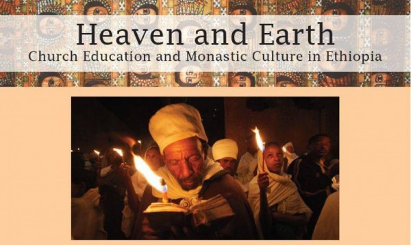Heaven and Earth': Church Education and Monastic Culture in Ethiopia - 11.06.15