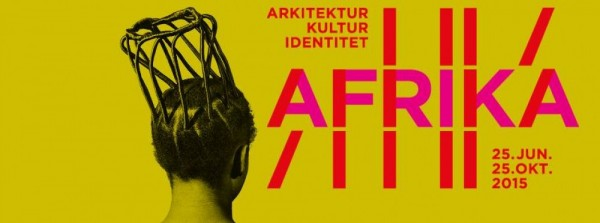 AFRICA ARCHITECTURE, CULTURE AND IDENTITY - Until 25.10.2015