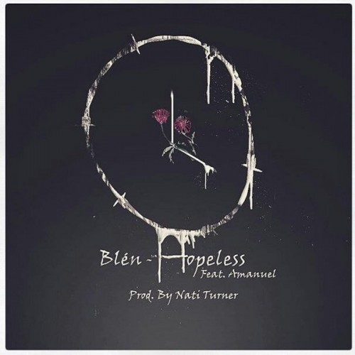 Hopeless - Blen ft Amanuel