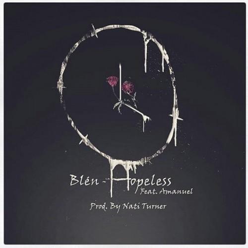 Hopeless - Blen ft Amanuel