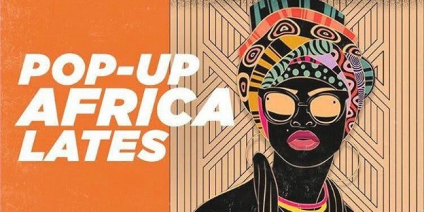 Pop Up Africa Lates August Edition