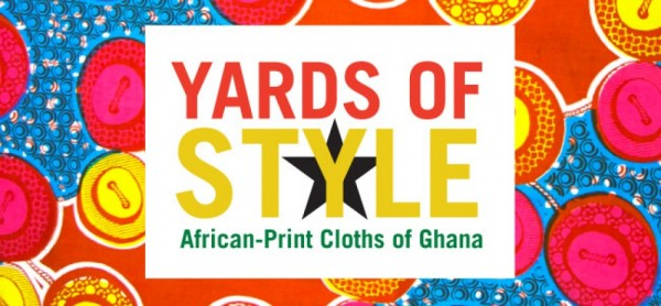Yards of Style, African-Print Cloths of Ghana Exhibition - 24.08.14 - 14.12.14