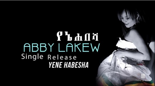 Ethio Beauty - New Music - Yene Habesha By Abby Lakew